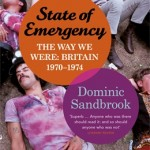 State of Emergency, by Dominic Sandbrook